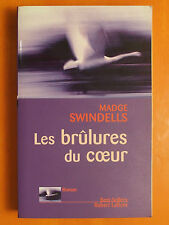 Les brûlures du coeur. Madge Swindells. Roman Best-Sellers Robert Laffont