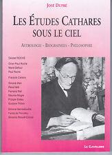 """""""ETUDES CATHARES SOUS LE CIEL"""" JOSé DUPRé (2006) CATHARISME / ASTROLOGIE"""