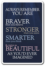 ALWAYS REMEMBER YOU ARE Novelty Sign motivation quote inspiration gift