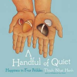 A Handful of Quiet: Happiness in Four Pebbles - Hardcover - GOOD