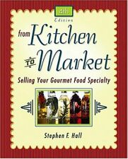 From Kitchen to Market  Selling Your Gourmet Food Specialty  Sell You