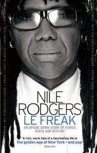 Le Freak: An Upside Down Story of Family, Disco and Destiny, Rodgers, Nile, New