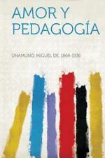 Amor y Pedagogia (Spanish Edition) by 1864-1936, Unamuno Miguel De