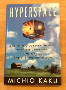 Hyperspace: Odyssey, Parallel Universes, Time Warps, Michio Kaku, Hardcover 1st
