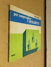 PER COMPREDERE I SACRAMENTI Jesus Espeja Borla 1992 religione libro di