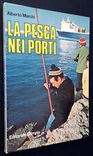 Marchi LA PESCA NEI PORTI Editoriale Olimpia 1983
