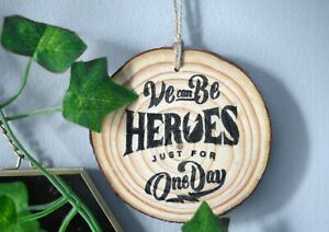 Heroes Music Song Lyrics Wood Hanging Decoration or Magnet Gift