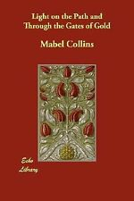 Light On The Path And Through The Gates Of Gold: By Mabel Collins
