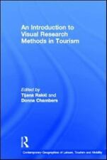 An Introduction to Visual Research Methods in Tourism by Tijana Rakic and...