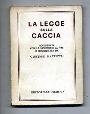 Avv. Giuseppe Mazzotti # LA LEGGE SULLA CACCIA # Editoriale Olimpia 1967