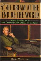 The Dream at the End of the World: Paul Bowles and