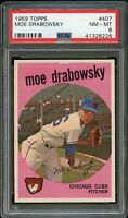 1959 Topps BB Card #407 Moe Drabowsky Chicago Cubs PSA NM-MT 8 !!