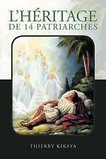 L' HÉRitage de 14 Patriarches by Thierry Kikaya (2011, Paperback)