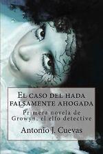 El Caso Del Hada Falsamente Ahogada : Primer Caso de Growyn, el Elfo...