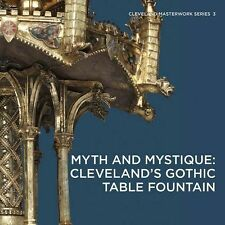 Myth and Mystique; Paperback Book, Cleveland's Gothic Table Fountain
