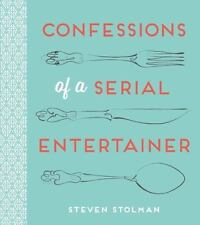 Confessions of a Serial Entertainer by Steven Stolman (2015, Hardcover)