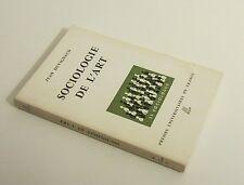 Jean Duvignaud Sociologie de l'art collection Le sociologue 8 PUF 1967