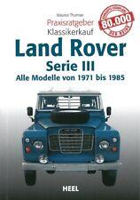 Praxisratgeber Klassikerkauf: Land Rover Serie 3 1971-85 Handbuch/Typen/Ratgeber