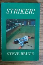 Striker! A Novel by Steve Bruce. Signed by the Author.