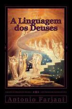A Linguagem DOS Deuses : Iniciaçao À Mitologia Holística by Antonio Farjani...