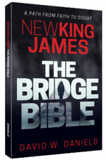 New King James The Bridge Bible - A Path from Faith to Doubt |  DAVID W. DANIELS