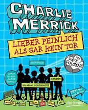 Charlie Merrick - Lieber peinlich als gar kein Tor von Dave Cousins (2015, Tb)