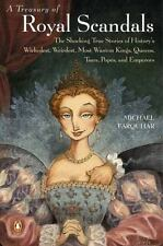 A Treasury of Royal Scandals : The Shocking True Stories of History's Wickedest,
