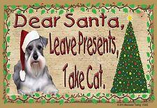 "Dear Santa Leave Presents Take Cat Schnauzer Christmas Fridge Magnet 3.5""x2.5"""