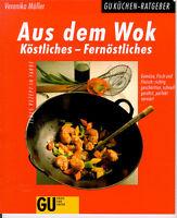 GU Aus dem Wok - Köstliches Fernöstliches - Veronika Müller