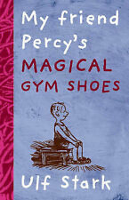 My friend Percy's Magical Gym Shoes, Ulf Stark, New Book