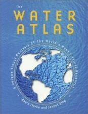 The Water Atlas : A Unique Visual Analysis of the World's Most Critical Resource
