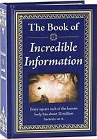 The Book of Incredible Information by Editors of Publications International Ltd.