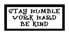 Stay Humble Work Hard Be Kind Unique Gift Magnet For Fridge Or Car