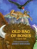 Old Bag of Bones: A Coyote Tale - Paperback By Stevens, Janet - GOOD