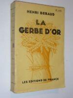 Henri Beraud LA GERBE D'OR 1928 Editions de France EO