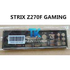 IO I/O SHIELD back plate BLENDE BRACKET for ASUS  STRIX Z270F GAMING