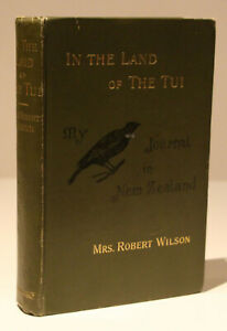 In the Land of the Tui: My Journal in New Zealand/Wilson/1st Ed.