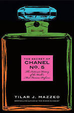 The Secret of Chanel No. 5: The Intimate History of the World's Most Famous Perfume by Tilar J. Mazzeo (Paperback, 2010)