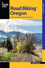 Road Biking Oregon: A Guide To The Greatest Bike Rides In The State (road Bik...