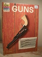 THE HOW AND WHY BOOK OF GUNS Robbin 1963 Deluxe Edition Pistol Rifle Shotgun