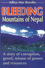Bleeding Mountains of Nepal: A story of corruption, greed, misuse of power and r
