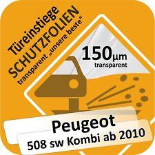 Peugeot 508 sw Kombi ab 2010 Lackschutzfolie Türeinstiege Schweller Leisten