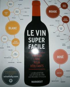 LIVRE - LE VIN SUPER FACILE > DEGUSTATION, STYLES, REGIONS VITICOLES / MARABOUT
