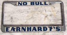 Vintage License Plate Frame NO BULL EARNHARDT'S   Nice