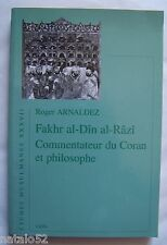 ) Fakhr al-Dîn al-Râzî, commentateur du Coran et philosophe - Roger Arnaldez