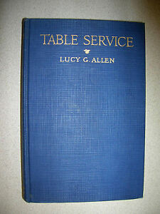 Table Service by Lucy G. Allen 1933 1st Edition 2nd Printing FANTASTIC CONDITION
