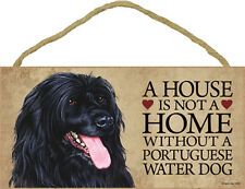 """House is Not Home without a Portuguese Water Dog Wood Sign Plaque Dog 10"""" x 5"""""""