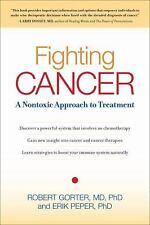 Good, Fighting Cancer: A Nontoxic Approach to Treatment, Robert Gorter M.D.  Ph.