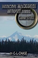 Detective Mackenzie Murphy Series Cases 17-32 : 17-32 by Chase (2014, Paperback)