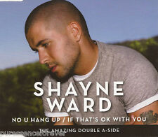 SHAYNE WARD - No U Hang Up/If That's OK With You (UK 2 Tk CD Single)